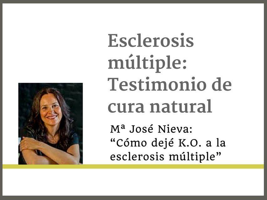 """Entrevista a Mª José Nieva, ex paciente de esclerosis múltiple (EM): """"Llegará el momento en que los humanos nos curemos a nosotros mismos"""""""