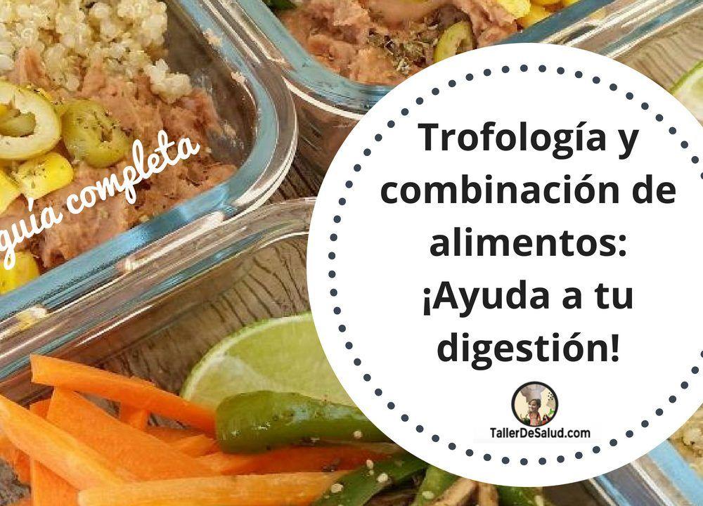 Trofología y combinación de alimentos: ¡Ayuda a tu digestión!