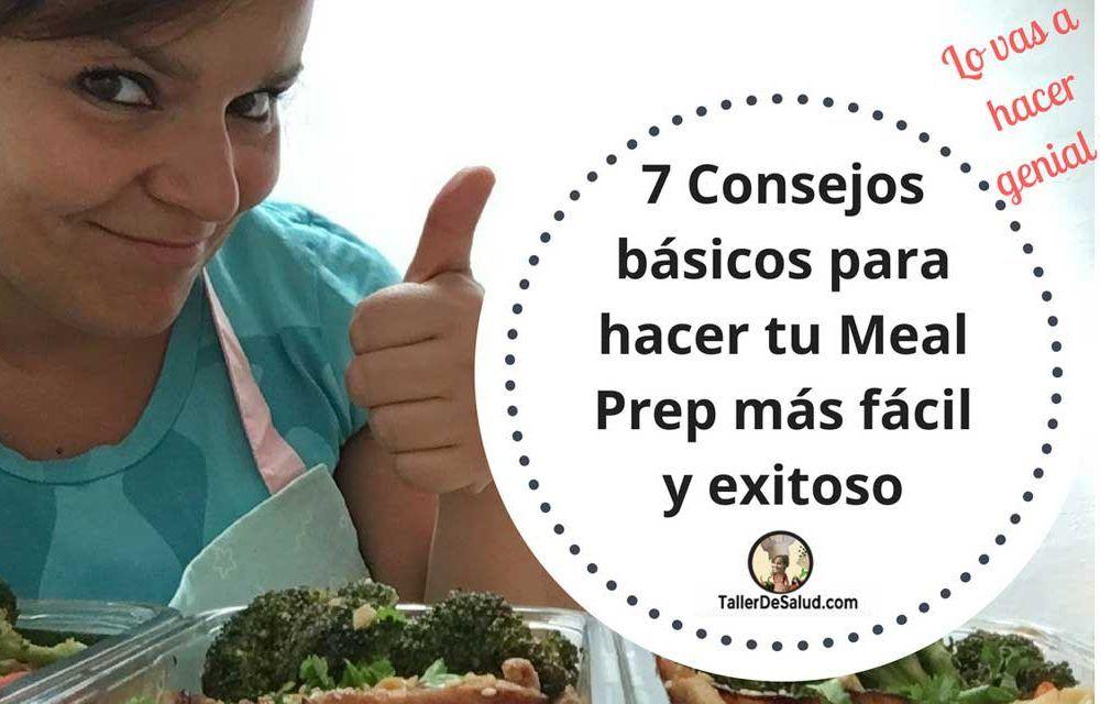 7 Consejos básicos para hacer tu Meal Prep más fácil y exitoso