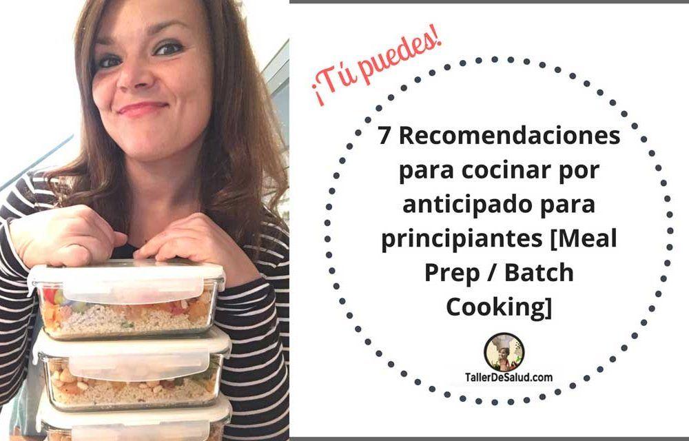 7 Recomendaciones para cocinar por anticipado para principiantes [Meal Prep / Batch Cooking]