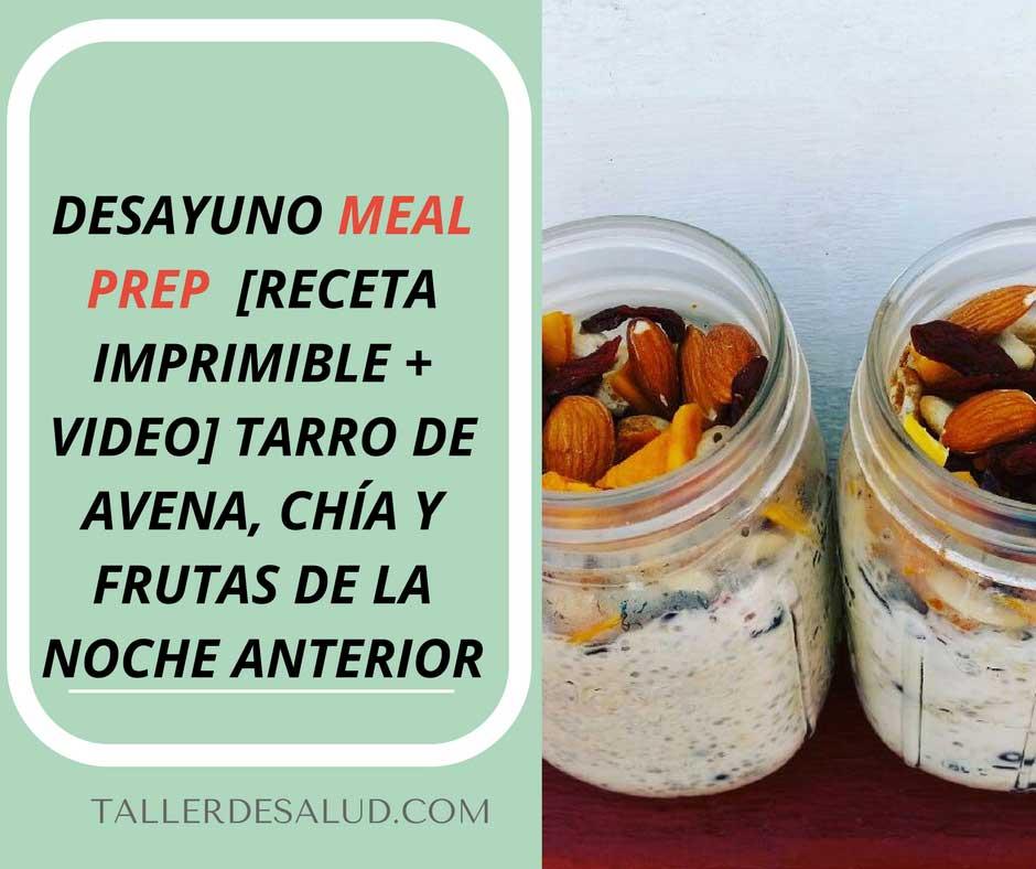 Desayuno Meal Prep  [Receta Imprimible + Video] Tarro de avena, chía y frutas de la noche anterior