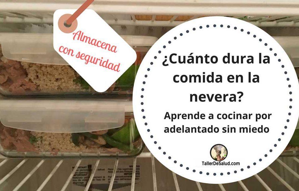 ¿Cuánto dura la comida en la nevera? Aprende a cocinar por adelantado sin miedo