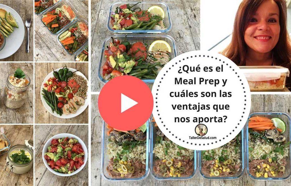 Qué es el Meal Prep y las ventajas de planificar y organizar con antelación tus menús saludables