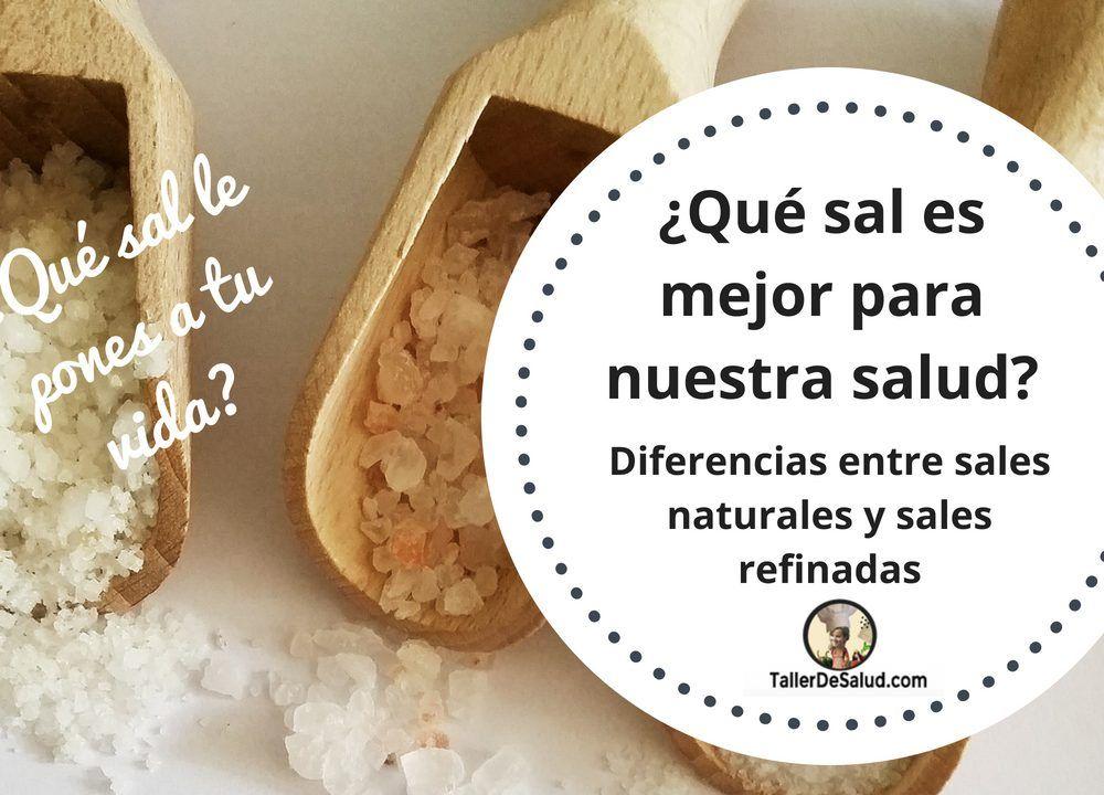 ¿Qué sal es mejor para nuestra salud? Diferencias entre sales refinadas y sales naturales