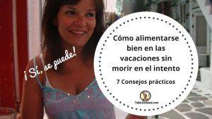 Cómo alimentarse bien en las vacaciones sin morir en el intento – 7 consejos prácticos