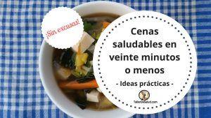 Cenas saludables en veinte minutos o menos
