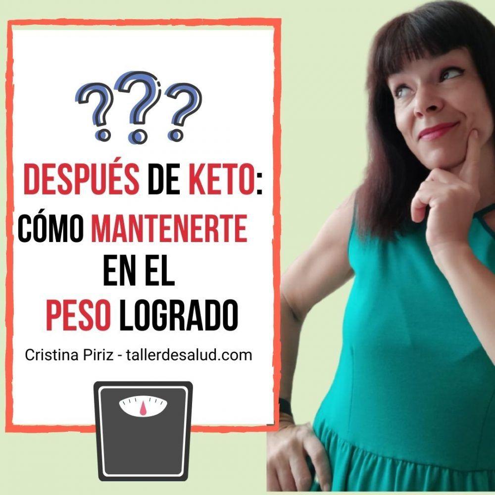 Después de Keto: ¿Qué hacer? ¿Cómo mantener el peso logrado?