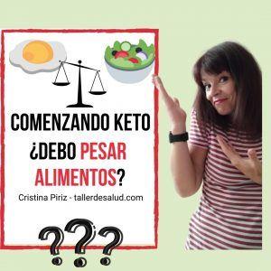 es necesario pesar alimentos en dieta keto cetogenica raciones porciones al gusto o pesadas comenzando principiantes intuitivo intuitiva